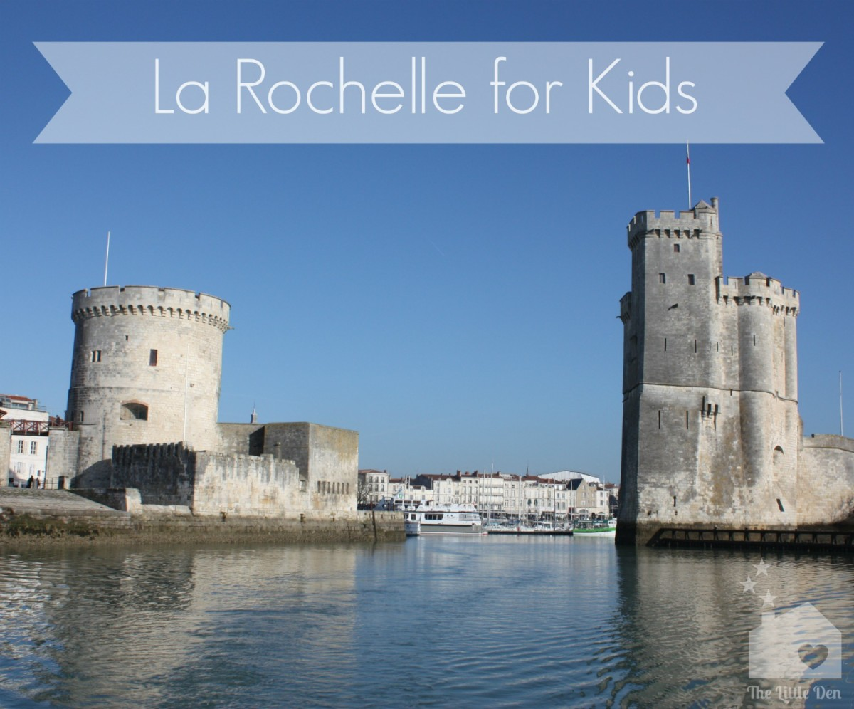 Rocking La Rochelle With Kids – Our Top Spots