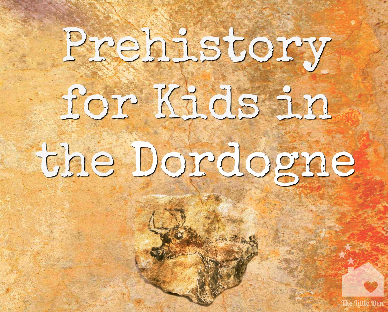 Top prehistoric sites for kids in the Dordogne