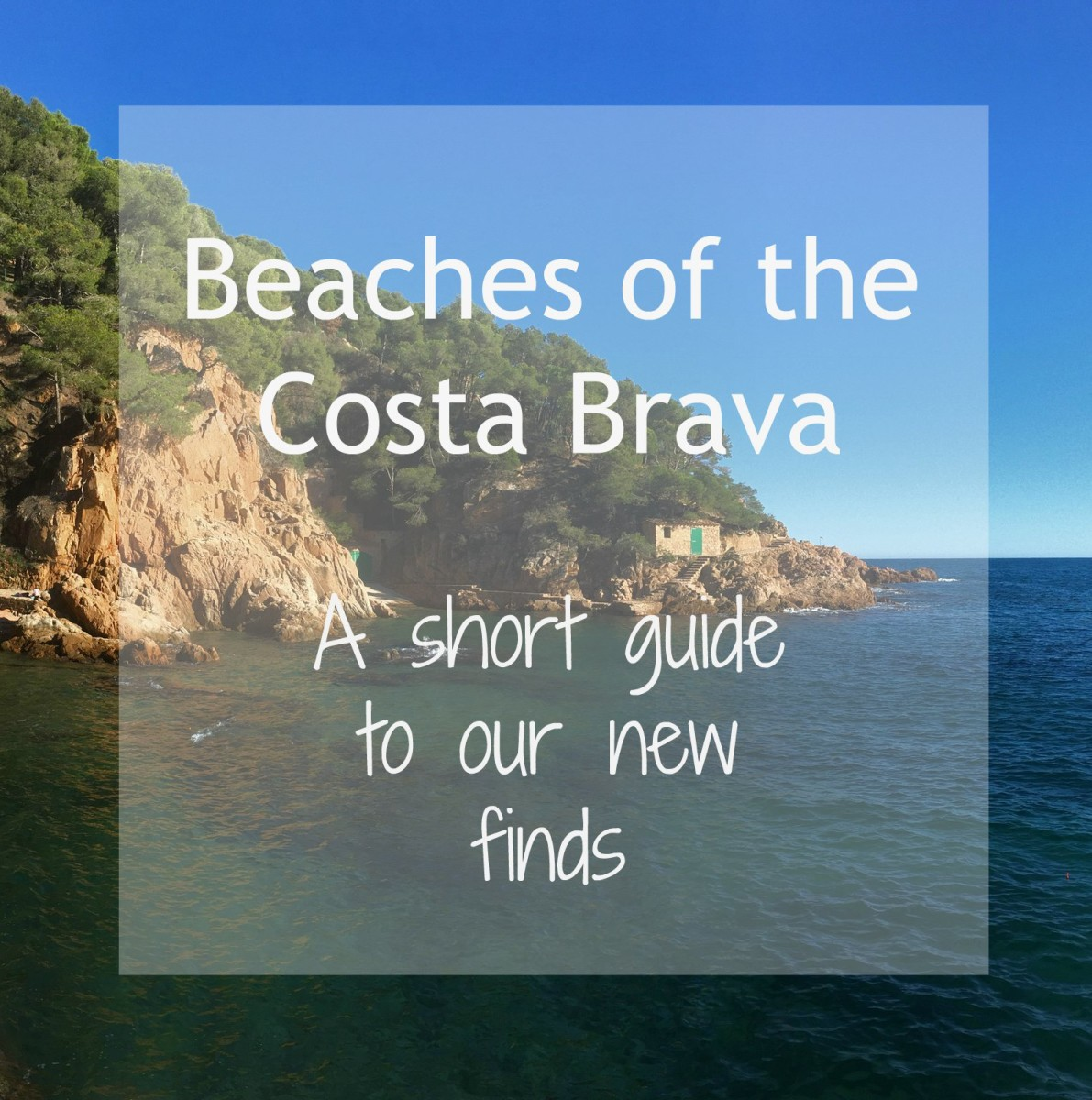 Costa Brava Beaches - guide to our new finds