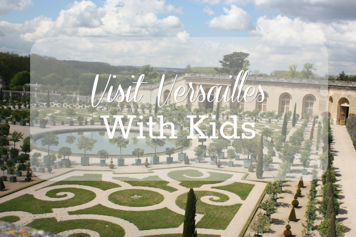 Visit Versailles with Kids: How to Preserve Your Sanity