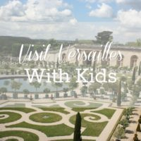 Visit Versailles with Kids - Our Top Tips for Keeping Your Sanity