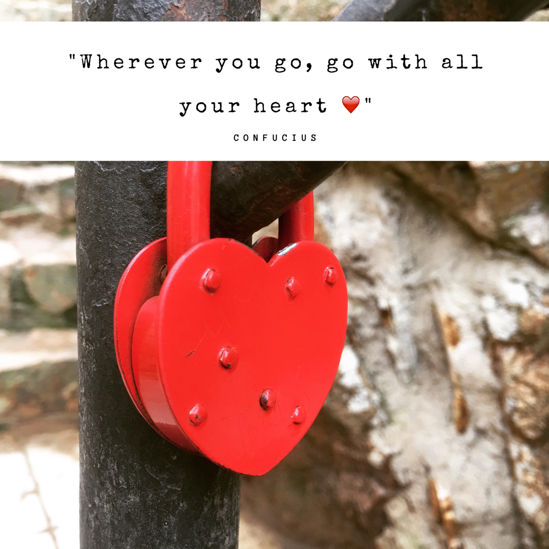 Travel quote: Wherever you go, go with all your heart
