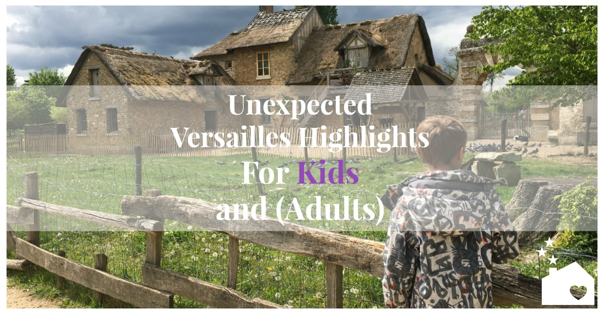 Unexpected Versailles Highlights for Kids (and Adults)