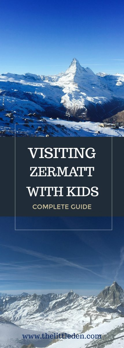 Visiting Zermatt with Kids - The complete guide