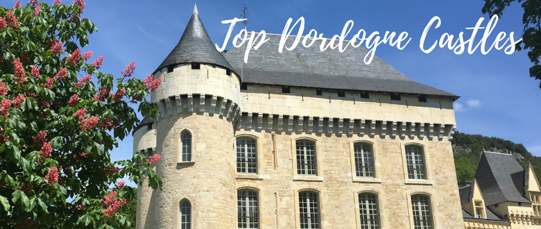 Top Dordogne Castles & Chateaux – Our Favourites