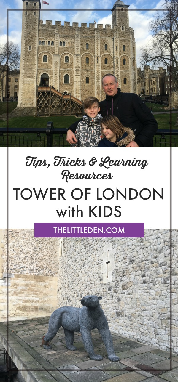 Tower of London with Kids - Tips, Tricks & Learning Resources